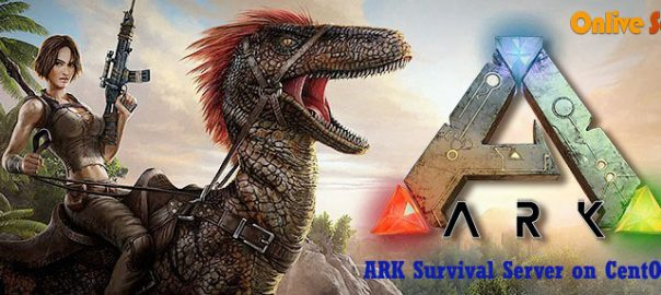 How to Install ARK Survival Evolved on CentOS 7 - Onlive Server