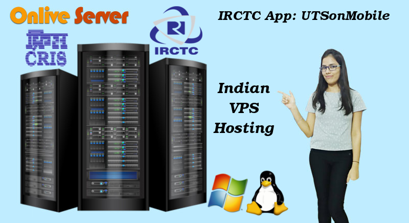 indian vps server for irctc app utsonmobile by onlive server