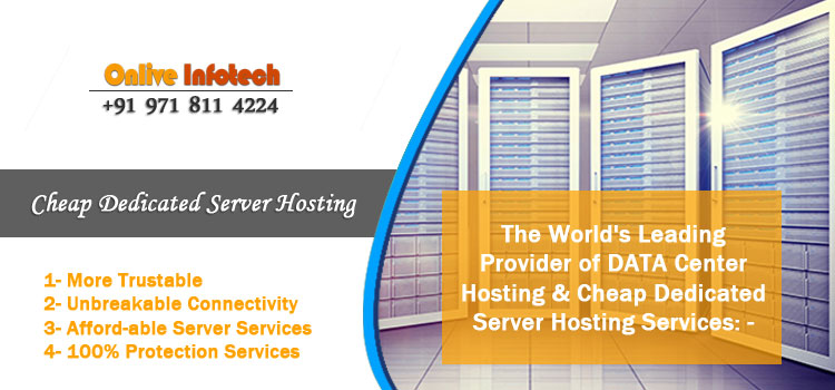 Cheap Dedicated Server Hosting services- Onlive Infotech