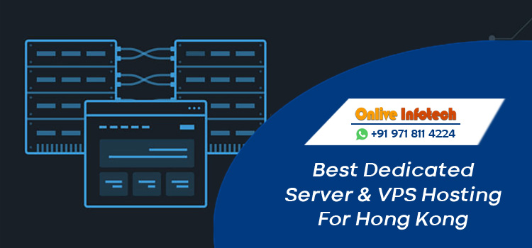 Onlive Infotech Brings Numerous Choice of the Best Server Hosting for Hong Kong