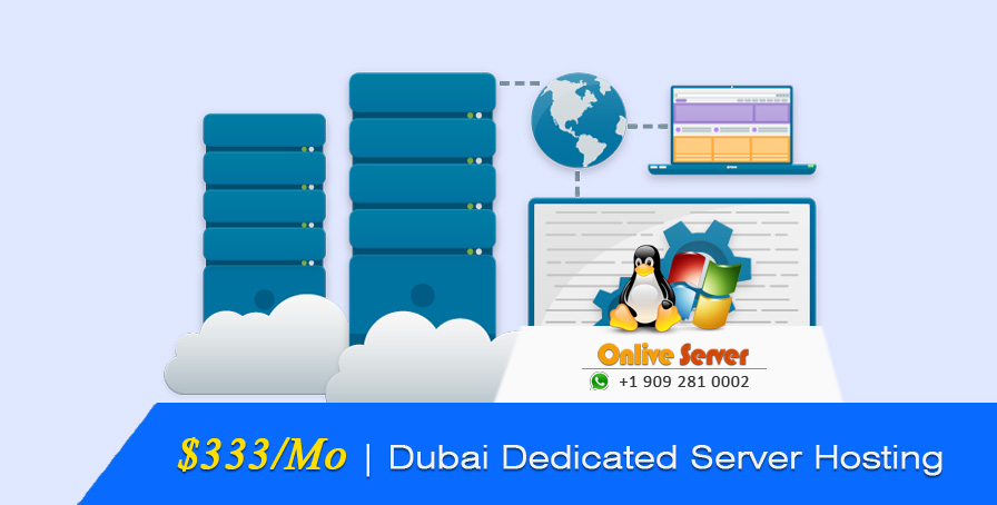 Dubai Dedicated Server Is Trends and Advancement from 2019 to 2020 – Onlive Server