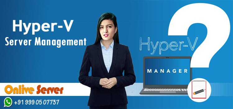 Hyper-V Technical Support Management